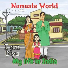 Namaste World. I am Diya. My life in India: (Multiculturalism for Children: Introduction to Global Diversity, Cultures and Customs) (India for kids Book Free Books, Good Books, Books To Read, The Stand Stephen King, Book 1, This Book, Best History Books, India For Kids, Best Travel Accessories