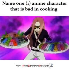 Himeji, Mizuki from Baka and test. Her food were used as a weapon •-•<<<Arthur Kirkland.