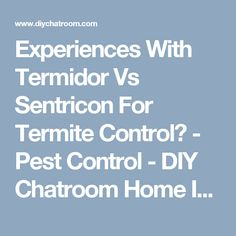 Experiences With Termidor Vs Sentricon For Termite Control? - Pest Control - DIY Chatroom Home Improvement Forum Diy Pest Control, Termite Control, Rat Infestation, Pest Inspection, Citrus Oil, Natural Home Remedies, Home Improvement, Tips