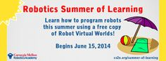 Summer of Learning is BACK!   This summer, students have the opportunity to learn how to program robots using a free copy of ROBOTC for Robot Virtual Worlds programming software (www.robotvirtualworlds.com). The course is led by a live instructor and forums. All sessions are recorded so that you can take the course at your own pace. The class starts June 15, register here and we will send you a reminder!