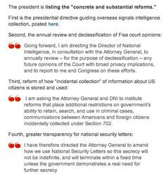 Twitter / GuardianUS:   A list of 'concrete and substantial #NSA reforms posed by Obama: http://www.theguardian.com/world/2014/jan/17/obama-nsa-surveillance-reforms-speech-live  : theguardian Live 1/17/14 11:50am et