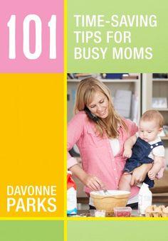 101 Time-Saving Tips for Moms