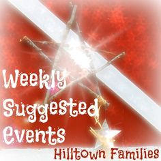 Hilltown Families list of Weekly Suggested Events is up at www.HilltownFamilies.org for this Thanksgiving weekend and next week!
