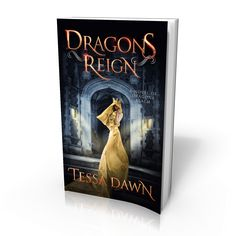 Dragons Reign by Tessa Dawn (Book #2 in the Dragons Realm Saga) - release date to be announced.