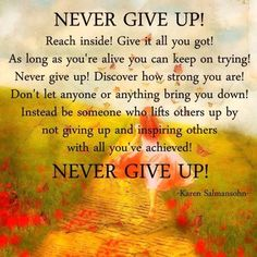 Discover and share Quotes About Stroke Recovery. Explore our collection of motivational and famous quotes by authors you know and love. Never Give Up Quotes, Quotes To Live By, Don't Give Up, Let It Be, Stroke Recovery, Keep Trying, You Gave Up, Inspire Others, Daily Quotes