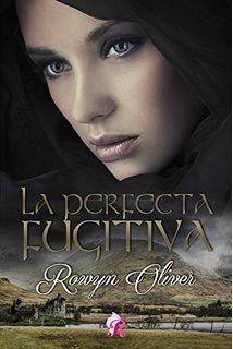La perfecta fugitiva // Rowyn Oliver