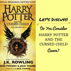 Let's discuss! Do you consider Harry Potter and the Cursed Child as canon? Here are five reasons I don't.