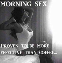 Morning sex is proven to be more effective than coffee!