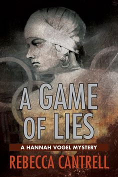 """A Game of Lies"" Kindle cover for readers in the UK and overseas in Rebecca Cantrell's award-winning Hannah Vogel series. This is the third novel in the series."