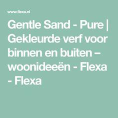Gentle Sand - Pure   Gekleurde verf voor binnen en buiten – woonideeën - Flexa - Flexa