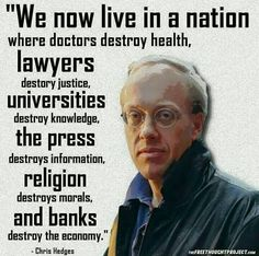 We now live in a World where. >Doctors destroy Health >Lawyers destroy Justice >Universities destroy Knowledge >The Press destroys Information >Religion destroys Moral >Banks destroy Economy. Choose Your Right water at least that can save your life. Great Quotes, Me Quotes, Inspirational Quotes, Advice Quotes, Wellness Quotes, Salvia, Thought Provoking, Famous Quotes, Life Lessons