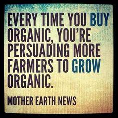 Organic = better health more productivity. I'd love comments from all' about how other people can make the switch; for most folks these days finances are an issue, and so are health problems. It is a catch 22'