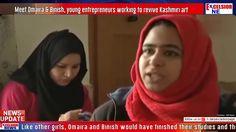 Meet Omaira & Binish young entrepreneurs working to revive Kashmiri art