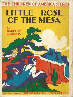 1930's Childs Book Little Rose of the Mesa by by TheIDconnection, $40.00  Vintage 1930's Childs Book Little Rose of the Mesa by Madeline Brandels  http://TheIDconnection.etsy.com 1935 art deco  http://etsy.me/MJVjCz  @Etsy