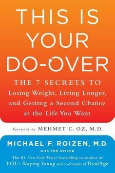 This Is Your Do-Over: The 7 Secrets To Losing Weight, Living Longer, And A At   #MehmetOz