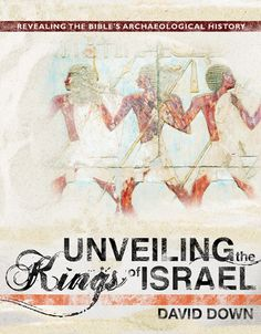 Unveiling the Kings of Israel - David Down (the archaeology of the the Mideast and Egypt and its comparison to biblical history) History Books, World History, Veritas Press, Books To Read, My Books, Kings Of Israel, My Father's World, Archaeological Discoveries, History Timeline
