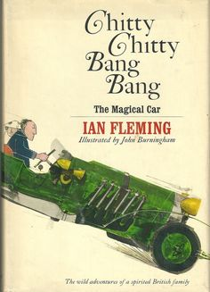 Bonus author: Ian Fleming, Chitty-Chitty-Bang-Bang: The Magical Car | 11 Literary Giants Who Have Penned Delightful Children's Books