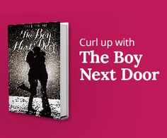 Curl up with THE BOY NEXT DOOR, on sale today! The Boy Next Door, Doors, Gate
