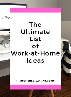 Working from home is a dream for many Moms. Here are 50 awesome work-at-home ideas that can turn that dream into a reality.