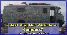 Best Bug Out Vehicle - Campers? - survivalprepper-joe.com
