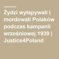 Żydzi wyłapywali i mordowali Polaków podczas kampanii wrześniowej 1939 | Justice4Poland