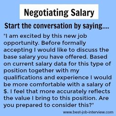 Negotiating Salary - how to start the conversation Salary negotiation tips to successfully negotiate the job offer. Negotiating a better compensation package can be tricky. These key negotiating strategies will get you the offer you want Interview Answers, Interview Skills, Job Interview Tips, Job Interview Questions, Job Interviews, Job Resume, Resume Tips, Resume Writing Tips, Resume Skills