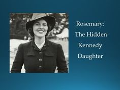 "The tragic story of Rosemary Kennedy—intellectually challenged and hidden by her famous family—is the subject of Kate Clifford Larson's book, ""Rosemary, The ..."