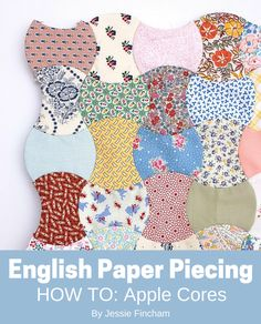 MessyJesse - a quilt blog by Jessie Fincham: Tutorial // Apple Cores & English Paper Piecing: Part 2 / Sewing. Part 1 on basting at http://www.jessiefincham.com/2015/09/tutorial-apple-cores-english-paper.html