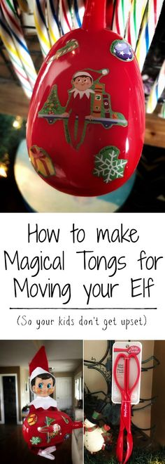 "Elf on the Shelf - Magic Elf Moving Tongs | Do you enjoy doing creative elf ideas that your kids love?!? If so, you need to make ""magical elf tongs"" so that you can move him when his creative or funny elf ideas get in the way!"
