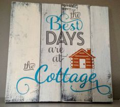 Rustic wood sign: The best days are at the cottage! This beautiful, handmade sign was crafted with care by Wood Finds. It would make a perfect gift for a loved one who has it all. Add some character to your home away from home. More custom options available on our website: www.woodfinds.com rustic sign, wood sign, rusic wall art, cabin sign, cottage sign, camping sign, cottage decor, cottage, cabin, wall art, afforable, gift, gift ideas
