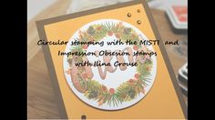 Circular Stamping with the MISTI and IO stamps