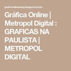 Gráfica Online | Metropol Digital :  GRAFICAS NA PAULISTA | METROPOL DIGITAL
