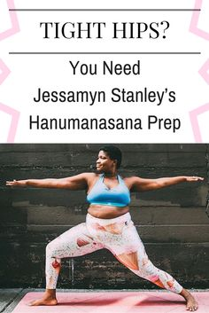 Our hips hold all the stress and fear that naturally comes up in our daily lives. Learn how to stretch out those hips with Jessamyn Stanley's Hanumanasana Prep poses.
