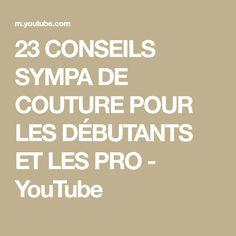 23 CONSEILS SYMPA DE COUTURE POUR LES DÉBUTANTS ET LES PRO - YouTube Simple Dress Pattern, Sewing For Beginners, Good Advice, How To Make