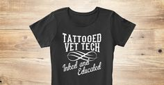 """""""TATTOOED VET TECH Inked and Educated"""" Limited Edition T-Shirt & Hoodie. Sale Ends Soon! Get Yours Today!Safe & Secure Checkout Via:PayPal   MasterCard   VisaClick """"Buy it now"""" to Choose Size. Buy 2 or more and save on shipping! Important: Select Available Styles drop down to view all styles of shirts available.Need Help Ordering?Call Support (1-855-833-7774) Monday-Friday 9AM-5PM (EST) OR Email: support@teespring.com"""