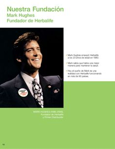 10 Nuestra Fundación Mark Hughes Fundador de Herbalife MARK HUGHES (1956–2000), Fundador de Herbalife y Primer Distribuido...