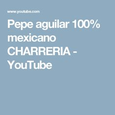 Pepe aguilar 100% mexicano CHARRERIA - YouTube