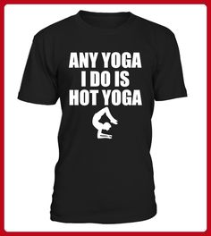 any yoga I do is hot yoga - Shirts für reisende (*Partner-Link)