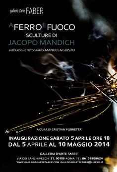 """Mostra """"A ferro e fuoco"""" di Jacopo Mandich interazione fotografica Manuela Giusto"""