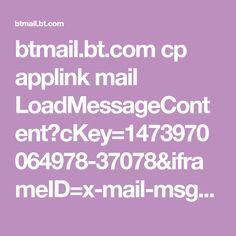 btmail.bt.com cp applink mail LoadMessageContent?cKey=1473970064978-37078&iframeID=x-mail-msg-iframe-box-1473970068423&cw=693