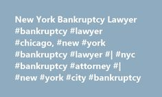 New York Bankruptcy Lawyer #bankruptcy #lawyer #chicago, #new #york #bankruptcy #lawyer #| #nyc #bankruptcy #attorney #| #new #york #city #bankruptcy http://solomon-islands.nef2.com/new-york-bankruptcy-lawyer-bankruptcy-lawyer-chicago-new-york-bankruptcy-lawyer-nyc-bankruptcy-attorney-new-york-city-bankruptcy/  # Client Reviews Let me begin by saying I first recommend a friend to Mr. Pankin office, I trusted him by just seeing his television add, my friend took my advice and was very…