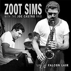 Zoot Sims, Joe Castro Trio - Live at Falcon Lair - Amazon.com Music