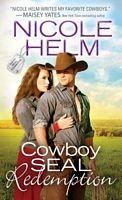 Cowboy SEAL Redemption - Nicole Helm (Soucebooks Casablanca - June 2018)