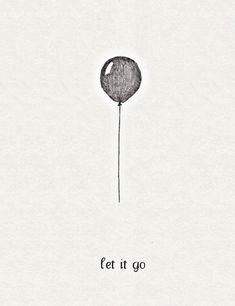 just let it go....