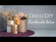 DIY de Decoración - 3 maneras de reciclar latas - YouTube