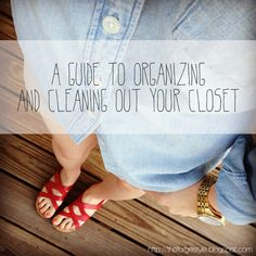 The Forge: how-to: a guide to organizing and cleaning out your closet