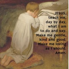 When I was little, my mom would teach me this prayer. It's a simple prayer that can be easily memorized.