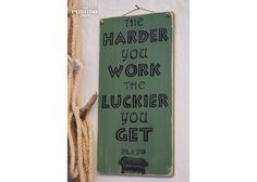 The harder you work the luckier you get Ancient Greek Quotes, Wooden Signs With Sayings, You Working, Positivity, Hand Painted