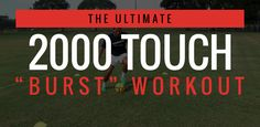 Free 2000 Touch Burst Workout