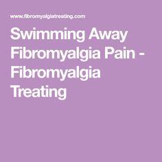 Swimming Away Fibromyalgia Pain - Fibromyalgia Treating